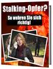 Thumbnail Stalking Opfer - So wehren Sie sich richtig eBook Ratgeber