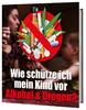 Thumbnail Kind vor Alkohol und Drogen schützen eBook Ratgeber