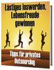Thumbnail Lästiges loswerden Lebensfreude gewinnen Outsourcing ebook