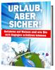 Thumbnail Urlaub, aber sicher! Schutz Vor Gefahren auf Reisen ebook