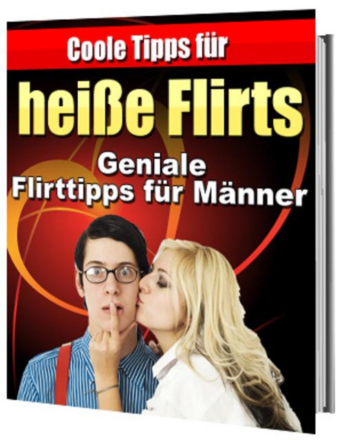 Pay for Coole Tipps für heiße Flirts - Geniale Flirttipps für Männer