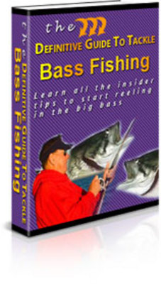 Pay for The Definitive GuideTo Tackle Bass Fishing-Bass fishing tips
