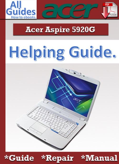 Free Acer Aspire 5920G Guide Repair Manual Download thumbnail
