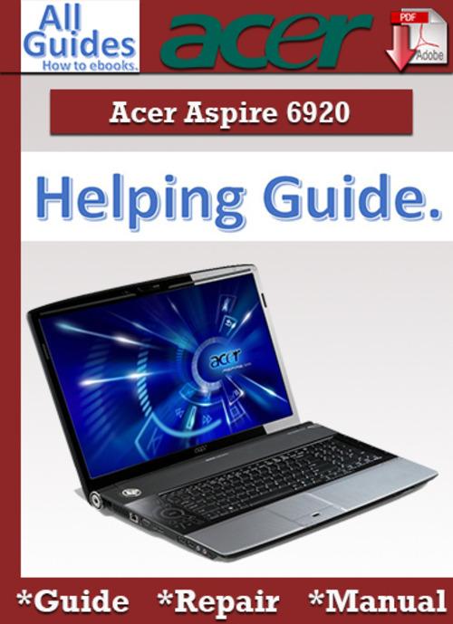 acer aspire 6920 guide repair manual download manuals