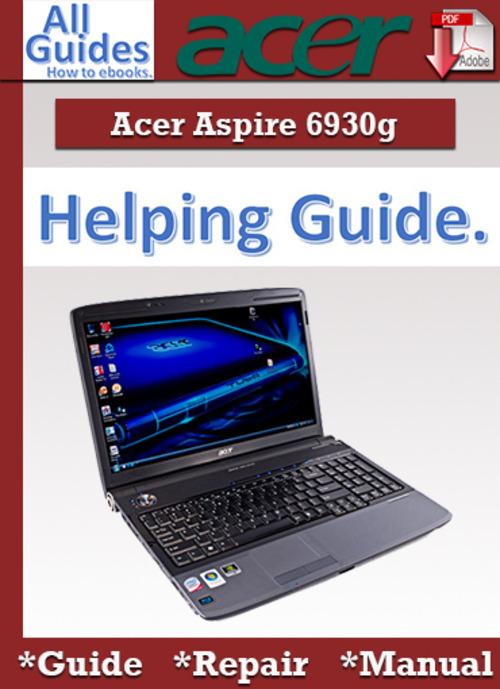 Free Acer Aspire 6930G Guide Repair Manual Download thumbnail