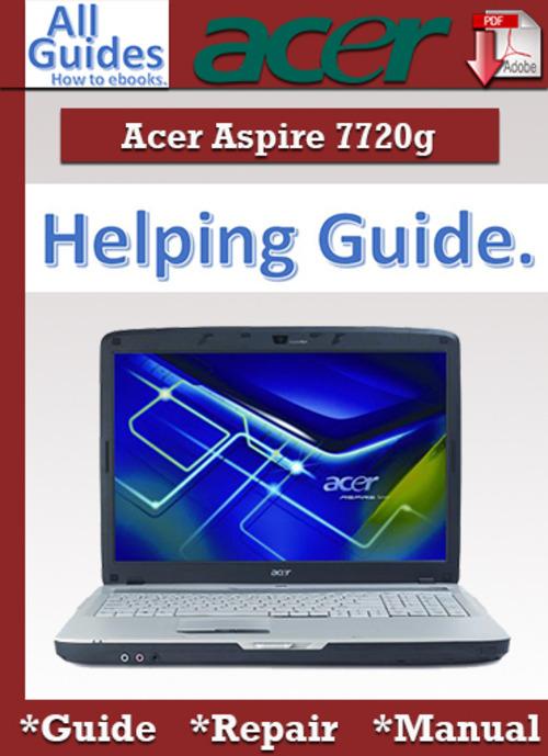 Free Acer Aspire 7720G Guide Repair Manual Download thumbnail