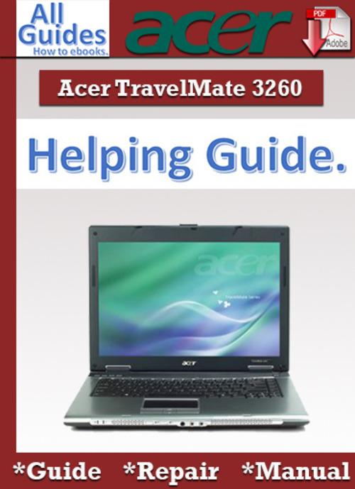 Pay for Acer TravelMate 3260 Guide Repair Manual