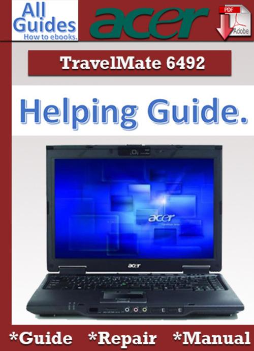 Free Acer TravelMate 6492 Guide Repair Manual Download thumbnail