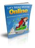 Thumbnail Let us Make Money Online - Dreams came true