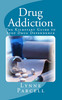 Thumbnail Drug Addiction: The Kickstart Guide to Stop Drug Dependence