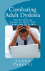Thumbnail Combating Adult Dyslexia: The Kickstart Guide to Help You Ov