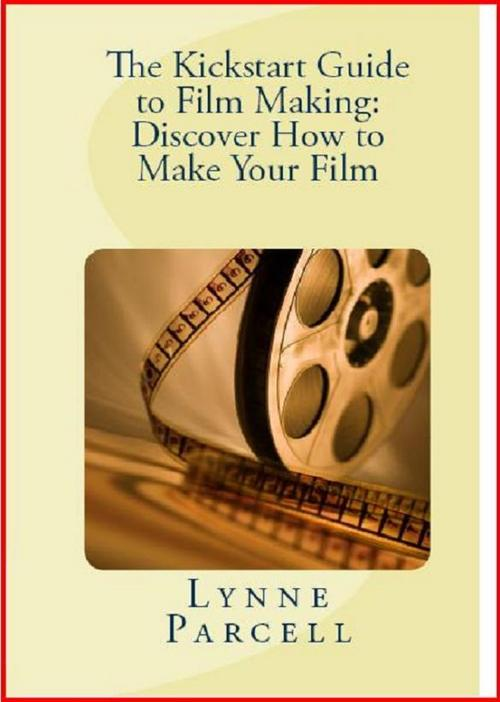 Pay for The Kickstart Guide to Film Making: Discover How to Make You