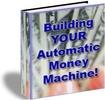 Thumbnail Building YOUR Automatic Money Machine!