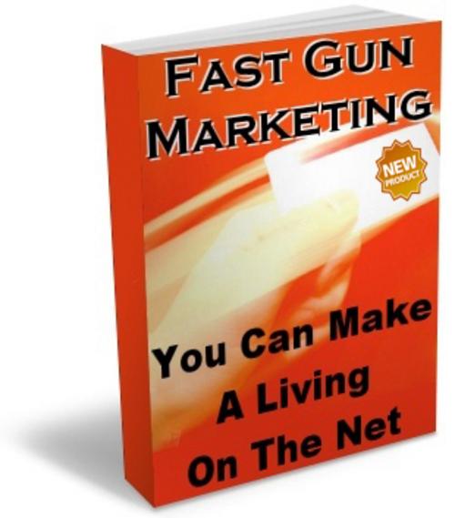 Pay for NEW Fast Gun Marketing/make money from/to make money/Marketi