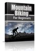 Thumbnail Mountain Biking For Beginners  PLR + Web Site + Bonus  $1.95