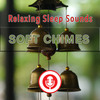 Thumbnail Soft Chimes - Relaxing & Soothing Soft Chimes Sounds