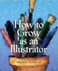 Thumbnail How to Grow as an Illustrator