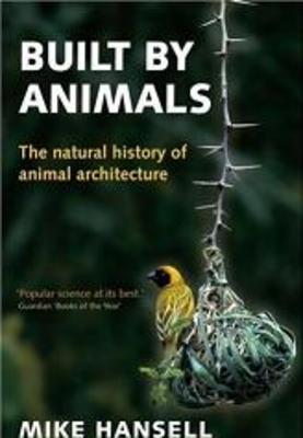 Pay for Built by Animals: The Natural History of Animal Architecture