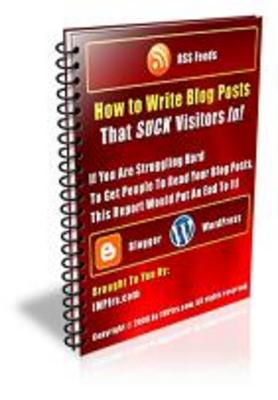 Pay for How to Write Blog Posts That SUCK Visitors In!