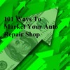 Thumbnail 101 Ways To Market Your Auto Repair Shop Business