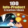 Thumbnail 100 Info Product Creation Ideas - PLR eBook