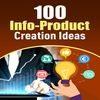 Thumbnail 100 Info Product Creation Ideas - PLR eBook
