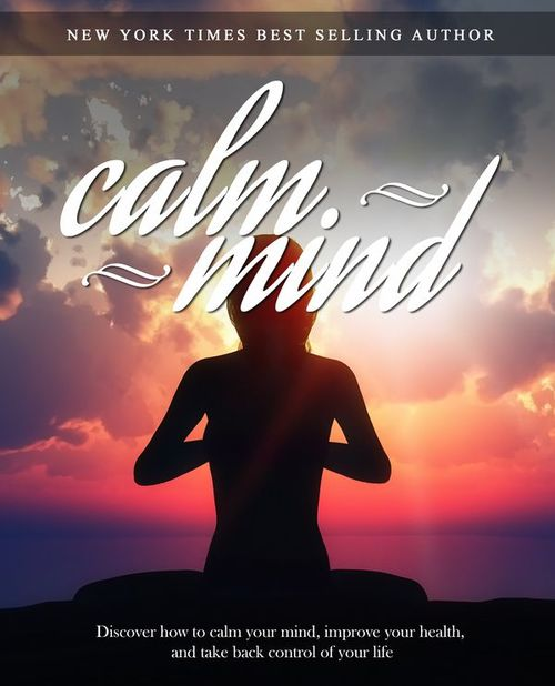 Pay for How To Take Control Of Your Life - How To Calm Your Mind