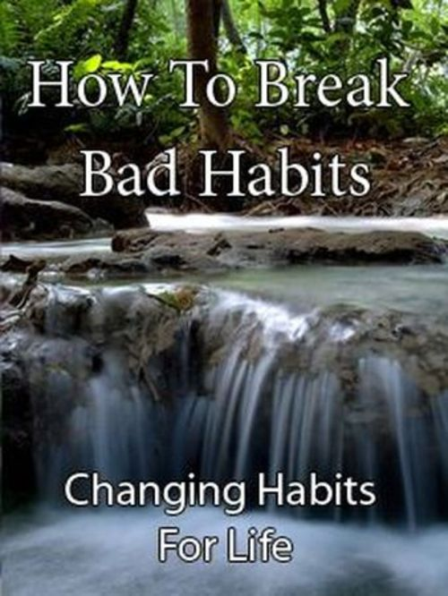Pay for How To Break Bad Habits - Changing Habits For Life