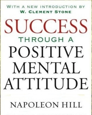 Pay for Success Through a Positive Mental Attitude by Napoleon Hill