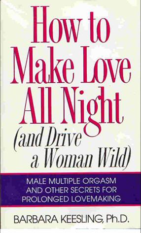 Pay for  Ebook  Sex Secrets   Dr. Barbara Keesling  :  How to Make Love All Night