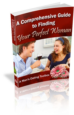 The Comprehensive Guide to Finding Your Perfect Woman (PLR ...