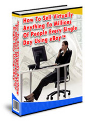 Pay for Sell Virtually Anything To Millions Of People Using Ebay