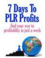 Thumbnail 7 Days to PLR Profits (MRR ebook) + Bonuses