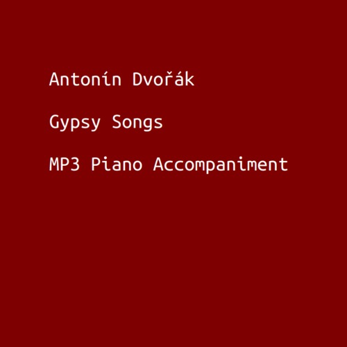 Pay for Dvorak - Gypsy Songs, Op. 55 - MP3 Piano Accompaniment