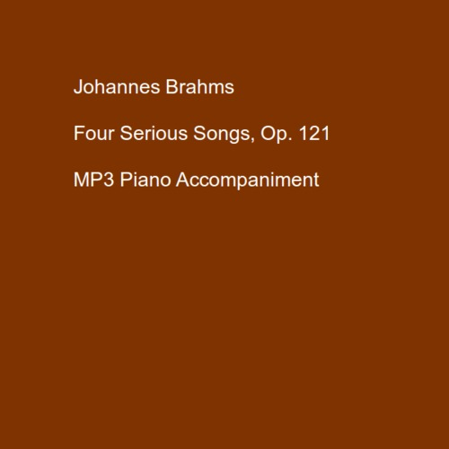 Pay for Brahms - Four Serious Songs, Op. 121 - Piano Accompaniment