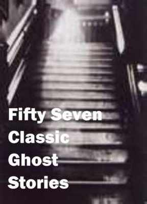 Pay for 57 Classic Ghost Stories
