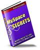 Thumbnail MySpace Secrets More Ways To Use MySpace To Make Cash + 25 FREE Reports ( Bargain Hunter Warehouse )