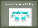 Thumbnail Secret Webinar Riches Lessons 1,2,3,4,5,6,7,8,9 Video