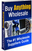 Thumbnail Buy Anything Wholesale Guide - #1 Wholesale Suppliers Guide