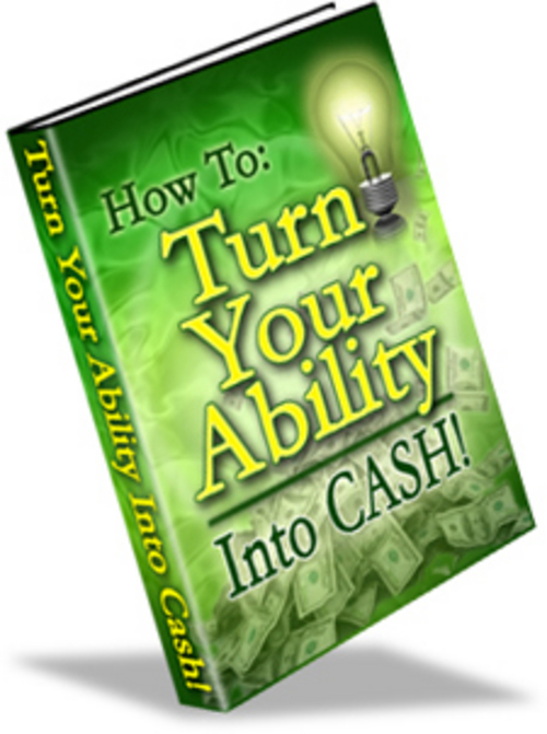 Pay for How To Turn Your Ability Into Cash + 25 FREE Reports ( Bargain Hunter Warehouse )