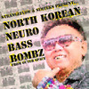 Thumbnail North Korean Neuro Bass Bombz From Outer Space (Samples)