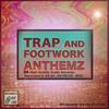 Thumbnail Trap and Footwork Anthemz (samples)