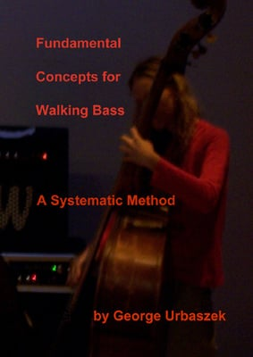 Pay for Fundamental Concepts for Walking Bass - A Systematic Method