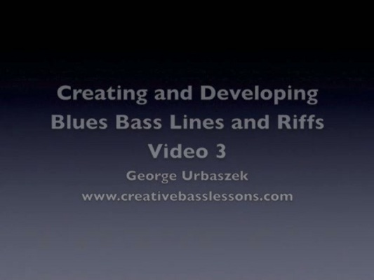 Pay for How to Create Blues Bass Lines and Riffs - Video 3