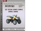 Thumbnail Suzuki LT F250 2003 2004 2005 2006 Factory Service Repair Manual Download