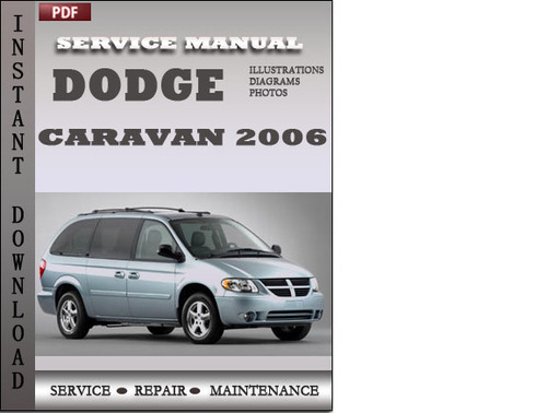 dodge caravan 2006 factory service repair manual download. Black Bedroom Furniture Sets. Home Design Ideas