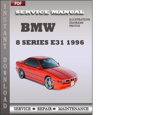 pay for bmw 8 series e31 1996 factory service repair. Black Bedroom Furniture Sets. Home Design Ideas
