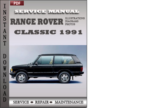 Range Rover Classic 1991 Factory Service Repair Manual