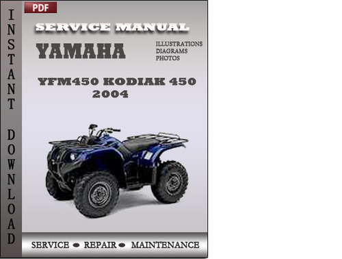 yamaha yfm450 kodiak 450 2004 factory service repair. Black Bedroom Furniture Sets. Home Design Ideas