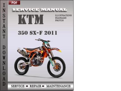 ktm 350 sx f 2011 factory service repair manual download download rh tradebit com GPX 250 Factory Service Manual Auto Shop Manuals
